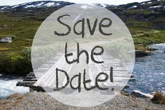 Bridge In Norway Mountains, Text Save The Date. English Text Save The Date. Wooden Foot Bridge In Norway. Mountains And River For Beautiful Landscape Scenery Stock Photography
