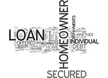 A Brief Overview Of The Secured Homeowner Loanword Cloud. A BRIEF OVERVIEW OF THE SECURED HOMEOWNER LOAN TEXT WORD CLOUD CONCEPT Stock Photography