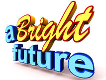 A bright future. Text on white background saying a bright future, hope and motivational concept Stock Images