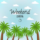 Scene with blue sky and palm trees with text `Weekend Loading`. Royalty Free Stock Image