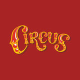 The brightly-coloured inscription of the Circus. Vector inscription of the word Circus on red background Royalty Free Stock Photo