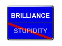 Brilliance is not stupidity Stock Photography