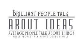 Brilliant people talk about ideas. Average people talk about things. Small people talk about other people quote illustration vector illustration