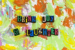 Bring joy laughter humor. Humor humorous bring joy and laughter fun funny positive attitude optimism active people relationship friends friendship bff stock photos