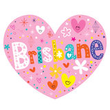 Brisbane lettering decorative type heart shaped design. Brisbane - lettering decorative type heart shaped design Stock Photos