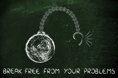 Broken chain with ball and text break free from your problems Royalty Free Stock Photo