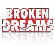 Broken Dreams Crushed Spirit Failure Disappointment 3d Words Stock Photo