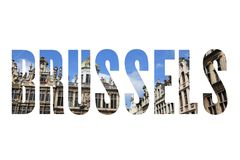 Brussels. Belgium - city name text with photo in background Stock Images