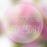 Buena mañana miércoles Imagen de archivo libre de regalías