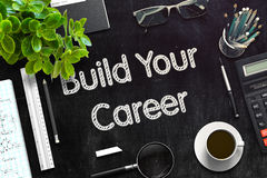 Build Your Career - Text on Black Chalkboard. 3D Rendering. Royalty Free Stock Images