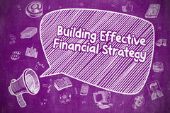 Building Effective Financial Strategy - Business Concept. Business Concept. Megaphone with Text Building Effective Financial Strategy. Cartoon Illustration on Royalty Free Stock Image