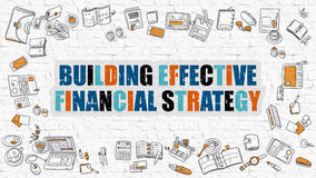 Building Effective Financial Strategy Concept with Doodle Design. Building Effective Financial Strategy. Multicolor Inscription on White Brick Wall with Doodle Stock Image