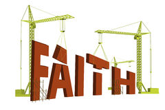 Building faith confidence and belief truth. Construction cranes building the word faith in big red letters development of faith confidence and belief find truth Stock Images