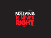 Bullying quote. In this town bullying is never right Royalty Free Stock Photo