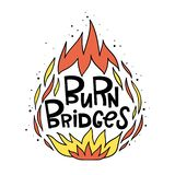 Burn the bridges. Vector illustration in hand-drawn style. The fire and lettering. Pop art, cartoon, by hand. Burn the bridges. Vector illustration in hand-drawn stock illustration