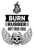 Burn rubber not your soul Royalty Free Stock Photography