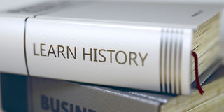 Business - Book Title. Learn History. 3D. Learn History - Book Title on the Spine. Closeup View. Stack of Business Books. Book Title of Learn History. Toned Royalty Free Stock Photos