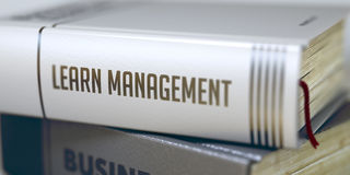 Business - Book Title. Learn Management. 3d. Learn Management - Closeup of the Book Title. Closeup View. Book in the Pile with the Title on the Spine Learn Stock Photos