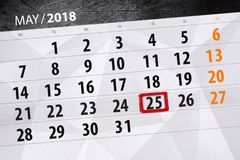 The daily business calendar page 2018 May 25. Daily business calendar page 2018 May 25 Stock Photo