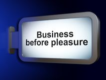 Business concept: Business Before pleasure on billboard background. Business concept: Business Before pleasure on advertising billboard background, 3D rendering Stock Images