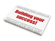 Business concept: newspaper headline Building your Success! Stock Image