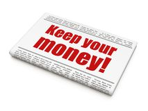 Business concept: newspaper headline Keep Your Money!. On White background, 3D rendering Stock Photography