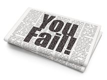 Business concept: You Fail! on Newspaper background. Business concept: Pixelated black text You Fail! on Newspaper background, 3D rendering Royalty Free Stock Image