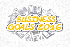 Business Goals 2016 - Cartoon Yellow Text. Business Concept. Business Goals 2016 - Hand Drawn Business Illustration with Business Doodles. Yellow Inscription stock illustration