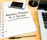 Business Process as a Service. Handwritten text in a notebook on a desk - 3d render illustration, outsourcing, bpo, cloud, cloud-computing, bpaas, services royalty free illustration