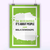 In business it s about people and relationships. Motivational quote. Positive affirmation for poster. Vector Stock Images