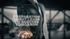Preparation Today Leads To Success Tomorrow with hologram businessman concept royalty free stock image
