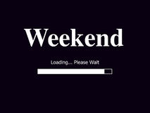 Business Weekend. An image of a screen with weekend loading...please wait Stock Images