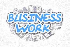 Business Work - Cartoon Blue Word. Business Concept. Business Illustration of Business Work. Doodle Blue Text Hand Drawn Doodle Design Elements. Business Work Royalty Free Stock Photos