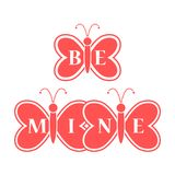 Butterflies and Valentine\'s Day. Be Mine love. Butterflies and inscription on the wings: Be Mine. Greeting card Valentine\'s Day. Design for banner, poster or Royalty Free Stock Photo