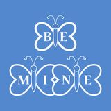 Butterflies and Valentine\'s Day. Be Mine love. Butterflies and inscription on the wings: Be Mine. Greeting card Valentine\'s Day. Design for banner, poster or Stock Image