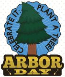 Button with Pine Promoting Arbor Day and Planting a Tree, Vector Illustration. Button with growing young pine promoting tree plantation during Arbor Day royalty free illustration