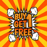 Buy one get 1 free poster. Buy one get one free advertisement poster. Pop art, comic speech bubble style. Vector, isolated, eps 10 Stock Image