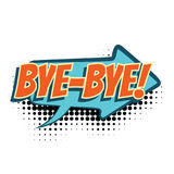 Bye comic word. Pop art retro vector illustration Stock Photo