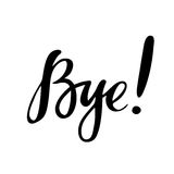 Bye: vector isolated illustration. Brush calligraphy, hand lettering. Inspirational typography poster. Bye: vector isolated illustration. Brush calligraphy Royalty Free Stock Photo