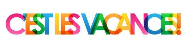 C`EST LES VACANCES! colorful overlapping letters vector banner. C`EST LES VACANCES! overlapping semi-transparent letters word concept banner.  Rainbow palette Stock Images