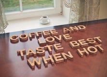 Café y gusto del amor mejor cuando es caliente Imagen de archivo libre de regalías