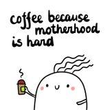 Caffè perché la maternità è duro illustrazione disegnata a mano con la caramella gommosa e molle sveglia royalty illustrazione gratis