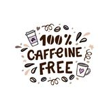 Caffeine free hand lettering. Vector hand drawn illustration with coffee cups and design elements. Caffeine free hand lettering. Vector hand drawn conceptual Stock Illustration