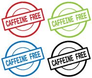 CAFFEINE FREE text, on round simple stamp sign. CAFFEINE FREE text, on round simple stamp sign, in color set Royalty Free Stock Images