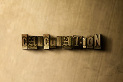 CALCULATION - close-up of grungy vintage typeset word on metal backdrop Royalty Free Stock Photography