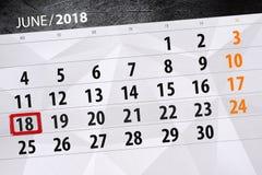 Calendar o planejador para o mês, dia da semana, segunda-feira do fim do prazo, o 18 de junho 2018 Imagem de Stock Royalty Free