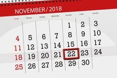 Calendar o planejador para o mês, dia do fim do prazo da semana 2018 novembro, 22, quinta-feira ilustração stock