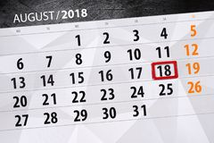 Calendar planner for the month, deadline day of the week, 2018 august, 18, Saturday. Calendar planner for the month, deadline day of the week 2018 august, 18 royalty free stock photography