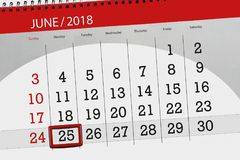 Calendar planner for the month, deadline day of the week, monday, 2018 june 25. Calendar planner for month, deadline day of the week, monday, 2018 june 25 Stock Photo