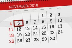 Calendar planner for the month, deadline day of the week 2018 november, 5, monday. Calendar planner for the month, deadline day of week 2018 november, 5, monday royalty free stock images